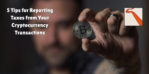 5 Tips for Reporting Taxes from Your Cryptocurrency Transactions