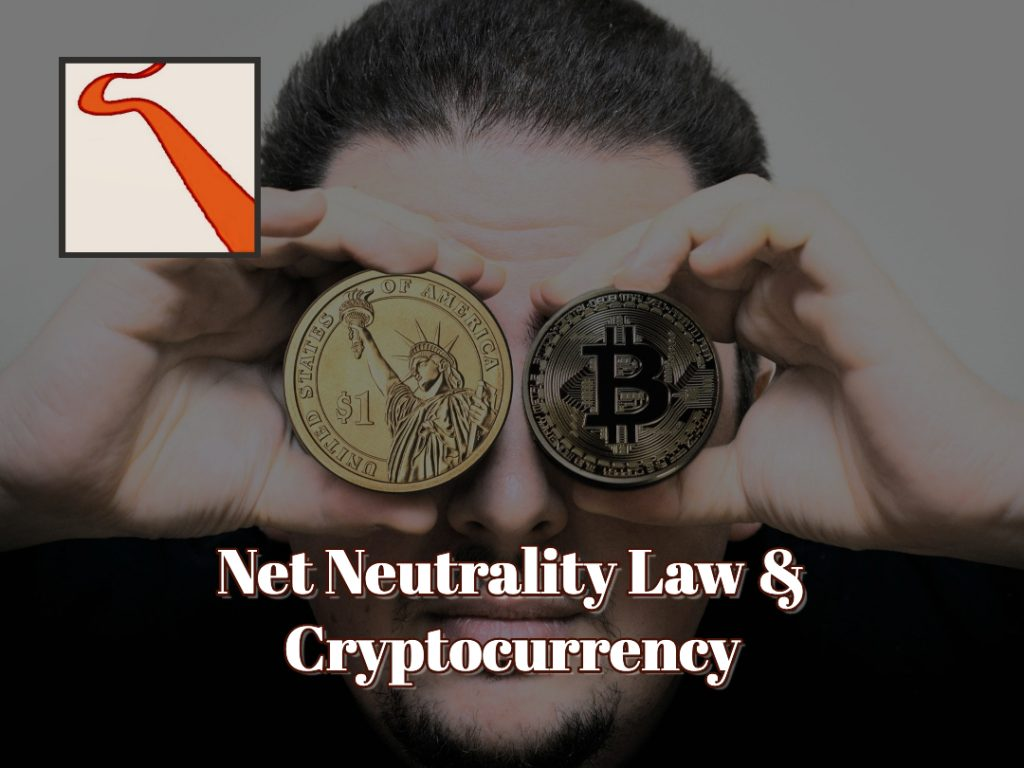 Net Neutrality Law & Cryptocurrency