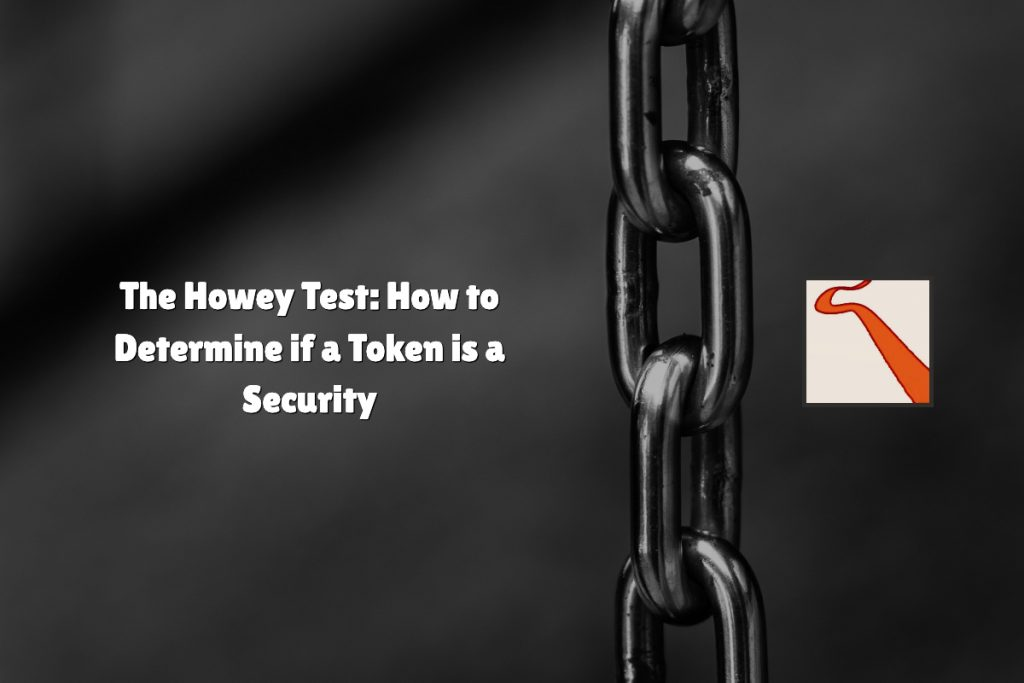 The Howey Test_ How to Determine if a Token is a Security