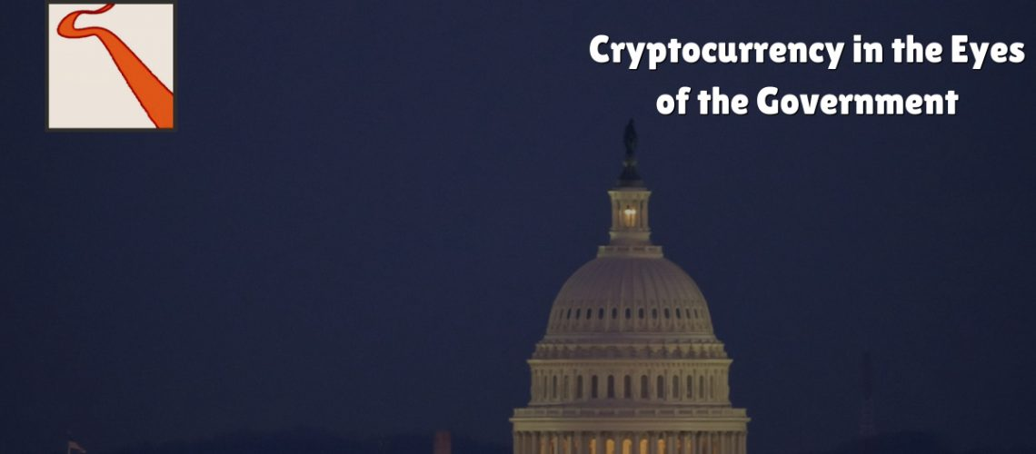 Cryptocurrency in the Eyes of the Government