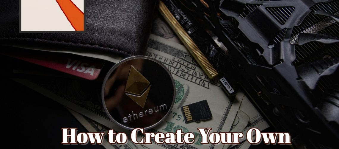 can you make your own cryptocurrency