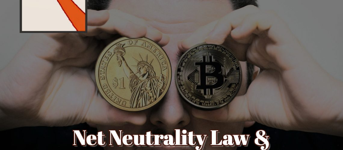 Net Neutrality Law & Cryptocurrency